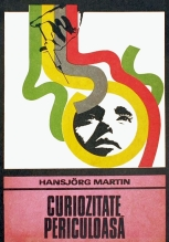 Hansjorg Martin - Curiozitate periculoasa