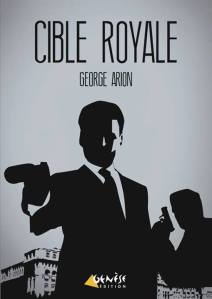 George Arion - Cible royale